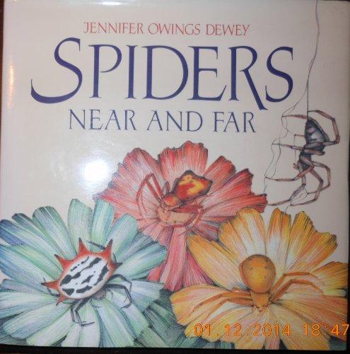 Spiders Near and Far: Jennifer Owings Dewey