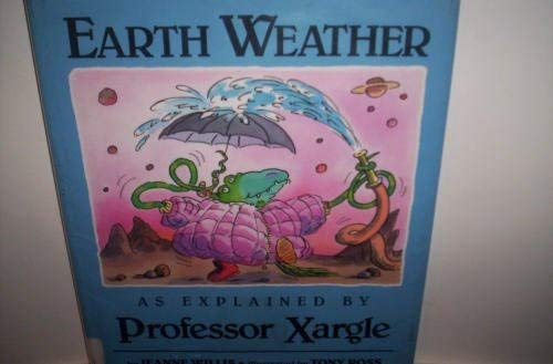9780525450252: Earth Weather, as Explained by Professor Xargle