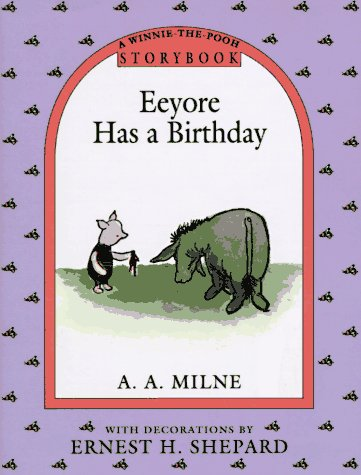 9780525450436: Eeyore Has a Birthday (A Winnie the Pooh Storybook)