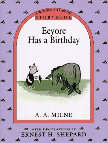 9780525450436: Eeyore Has a Birthday (A Winnie the Pooh Storybook)