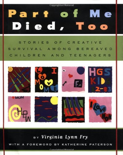 9780525450689: Part of Me Died Too: Stories of Creative Survival Among Bereaved Children and Teenagers