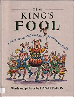 9780525450740: The King's Fool: A Book About Medieval and Renaissance Fools