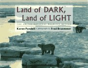 9780525450948: Land of Dark, Land of Light: 9The Arctic National Wildlife Refuge
