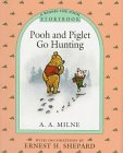 Pooh and Piglet Go Hunting: A Winnie-the-Pooh: A. A. Milne;