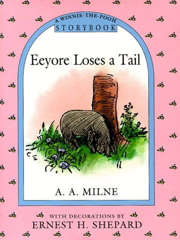 9780525451372: Eeyore Loses a Tail (A Winnie-The-Pooh Storybook)