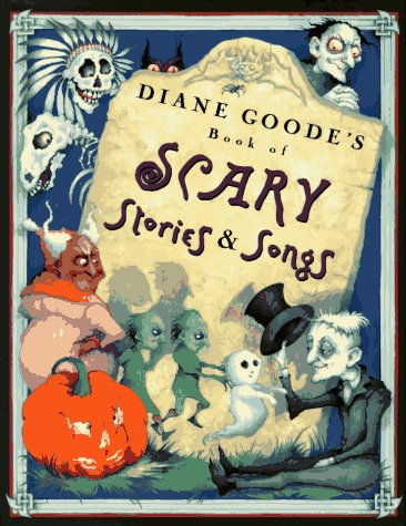 9780525451754: Diane Goode's Book of Scary Stories & Songs