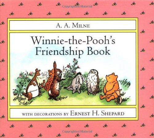 Winnie-the-Pooh's Friendship Book: A. A. Milne
