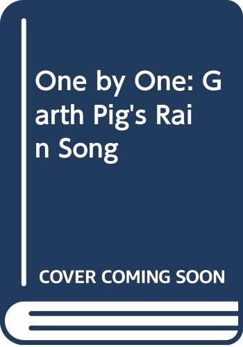 9780525452409: One by One: Garth Pig's Rain Song