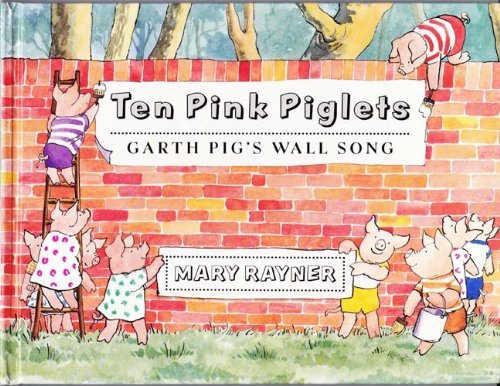 Ten Pink Piglets: Garth Pig's Wall Song (0525452419) by Mary Rayner