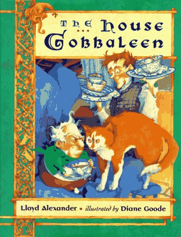 The House Gobbaleen: Alexander, Lloyd; Illustrated