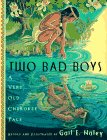 Two Bad Boys: A Very Old Cherokee Tale: Haley, Gail E.