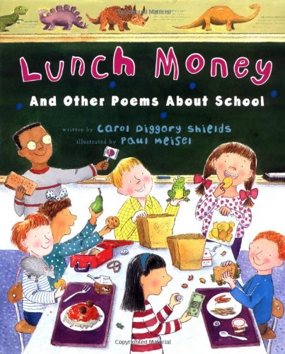 Lunch Money: And Other Poems About School (9780525453451) by Shields, Carol Diggory