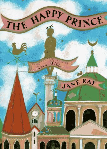 9780525453673: The Happy Prince: Adapted from the Fairy Tale by Oscar Wilde