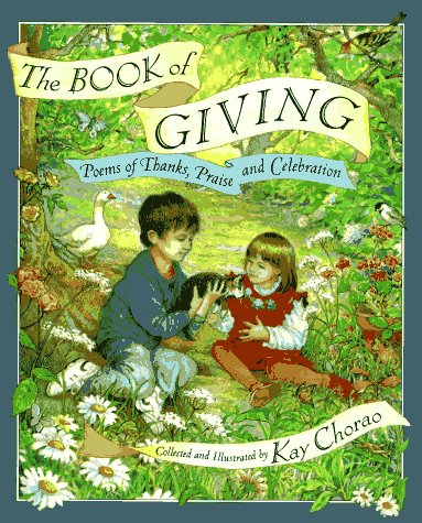The Book of Giving: Poems of Thanks, Praise and Celebration (0525454098) by Kay Chorao