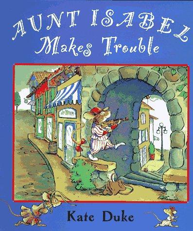 Aunt Isabel Makes Trouble: Duke, Kate