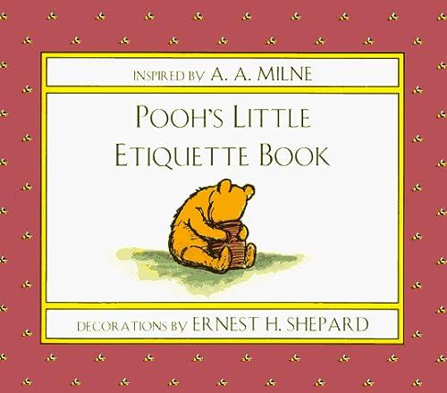 Pooh's Little Etiquette Book (Winnie-the-Pooh): A. A. Milne
