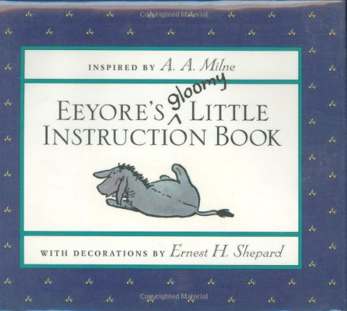 9780525455196: Eeyore's Gloomy Little Instruction Book (Winnie-the-Pooh)