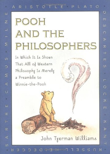 9780525455202: Pooh and the Philosophers: In Which It Is Shown That All of Western Philosophy Is Merely a Preamble to Winnie-The-Pooh