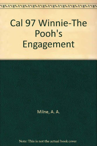 Cal 97 Winnie-The Pooh's Engagement: Milne, A. A.