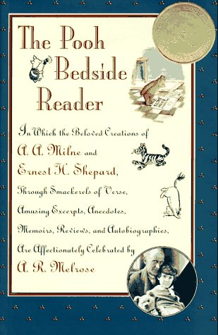 The Pooh Bedside Reader: In Which Beloved: Melrose, Alex R.