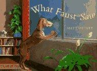 What Faust Saw: Ottley, Matt