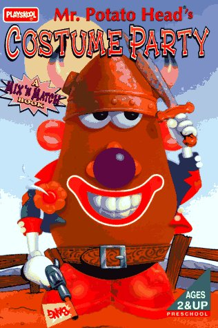 9780525456964: Mr. Potato Head's Costume Party: A Mix 'N Match Book (Playskool)