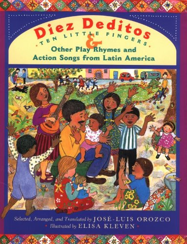 9780525457367: Diez deditos = 10 Little Fingers & Other Play Rhymes and Action Songs from Latin America