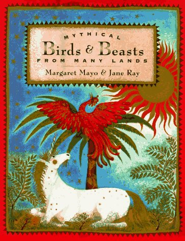 9780525457886: Mythical Birds and Beasts from Many Lands