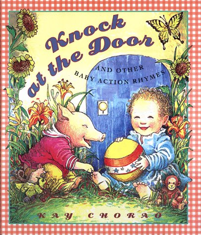 Knock at the Door and Other Baby Action Rhymes (0525459693) by Kay Chorao