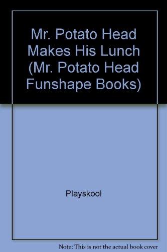 Mr. Potato Head Makes His Lunch (Mr. Potato Head Funshape Books)
