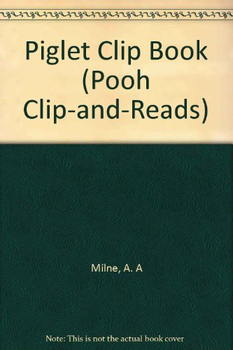 The Pooh Clip-and-Reads: Piglet: Shepard, Ernest H., and A.A. Milne