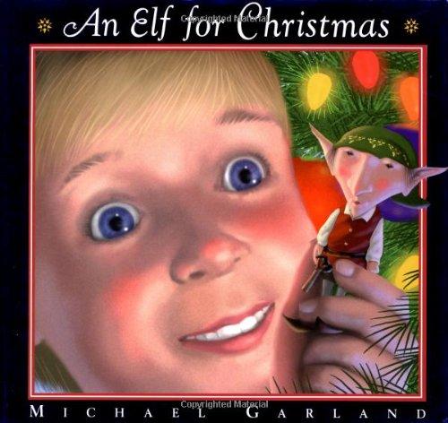 AN Elf for Christmas: Garland, Michael