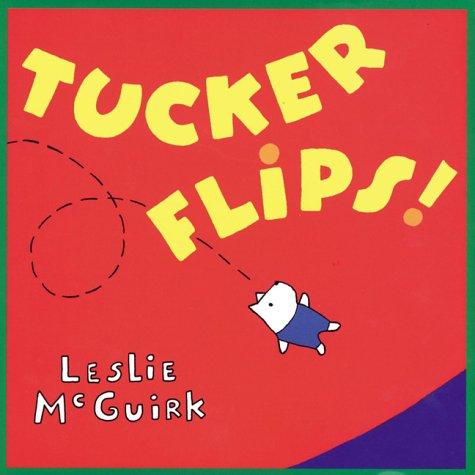 9780525462590: Tucker Flips!