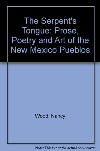 9780525462941: The Serpent's Tongue: Prose, Poetry and Art of the New Mexico Pueblos