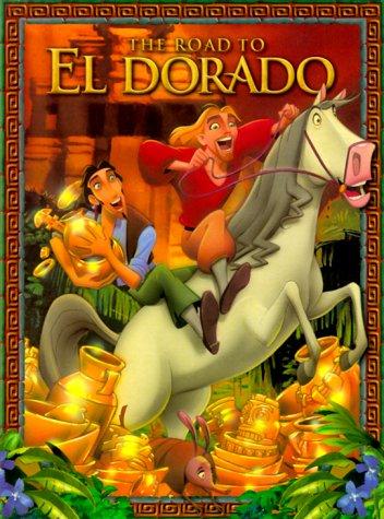 The Road to El Dorado (Gold and: Weiss, Ellen