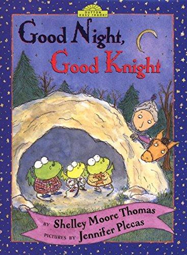 Good Night, Good Knight (Dutton Easy Reader): Thomas, Shelley Moore