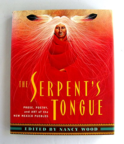 9780525463498: The Serpent's Tongue: Prose, Poetry, and Art of the New Mexico Pueblos