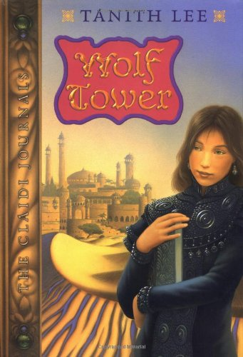 WOLF TOWER WOLF STAR WOLF QUEEN WOLF WING 4 VOLUMES OF THE CLAIDI JOURNALS: LEE TANITH