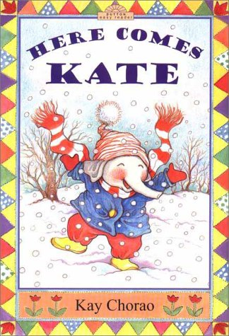 Here Comes Kate (Dutton Easy Reader) (9780525464433) by Kay Chorao