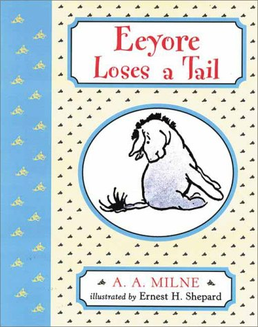 9780525464563: Eeyore Loses a Tail (Winnie-The-Pooh Deluxe Picture Books)
