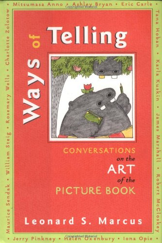 9780525464907: Ways of Telling: Fourteen Interviews With Masters of the Art of the Pict: Fourteen Interviews With the Masters of the Art of the Picture Book
