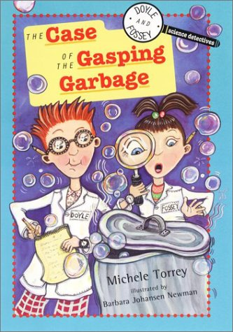 9780525466574: The Case of the Gasping Garbage (Doyle and Fossey, Science Detectives)