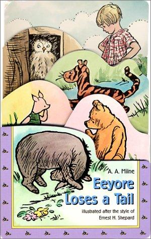 9780525467038: Eeyore Loses a Tail (Winnie-The-Pooh Graduated Die Cut Chunky Bks)