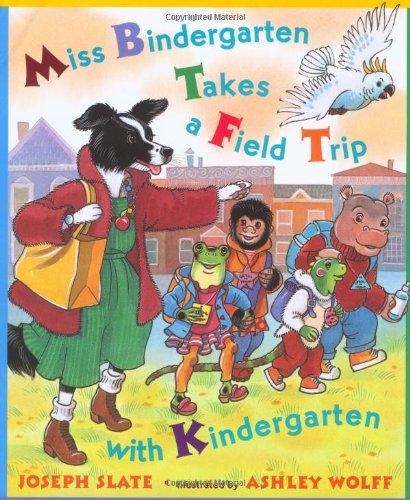 9780525467106: Miss Bindergarten Takes a Field Trip with Kindergarten (Miss Bindergarten, 4)