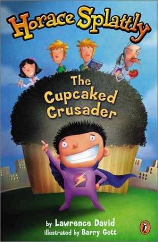 9780525467632: Horace Splattly: The Cupcaked Crusader: The Cupcake Crusader