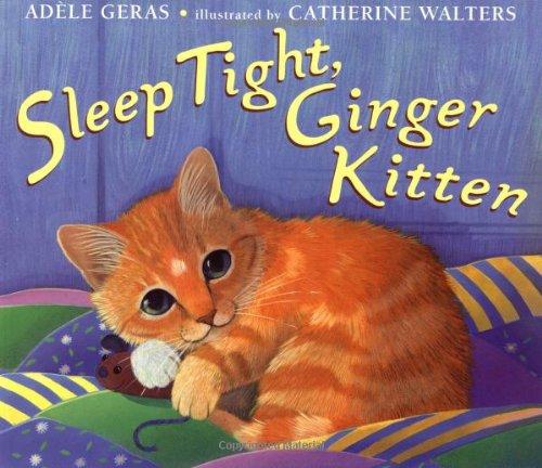 Sleep Tight, Ginger Kitten: Geras, Adele; Walters,