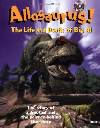9780525467731: Allosaurus: The Life and Death of Big Al (Discovery Kids)