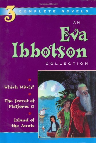 An Eva Ibbotson Collection: Which Witch?, The Secret of Platform 13, Island of the Aunts: Ibbotson,...