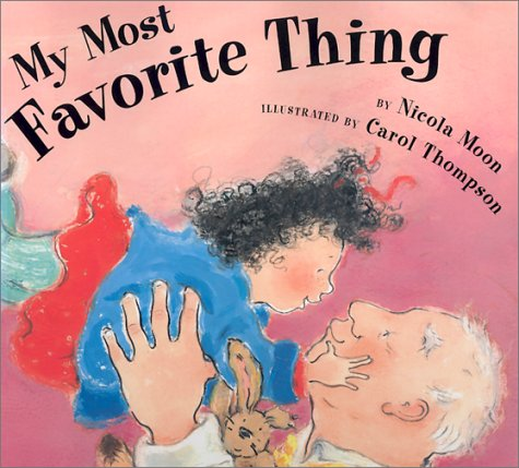 My Most Favorite Thing (9780525467809) by Nicola Moon