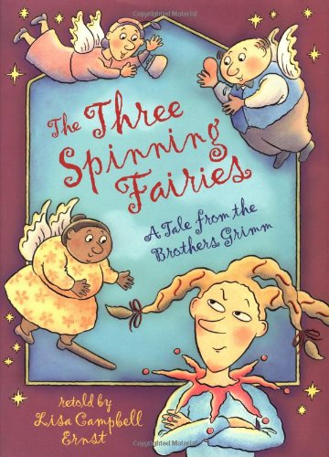 9780525468264: The Three Spinning Fairies (A Tale from the Brothers Grimm)